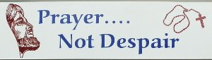 Prayer...Not Despair